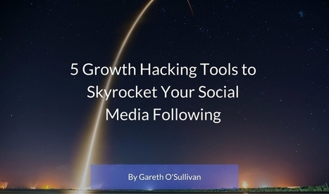 5 Growth Hacking Tools to Skyrocket Your Social Media Following | Mastering Facebook, Google+, Twitter | Scoop.it