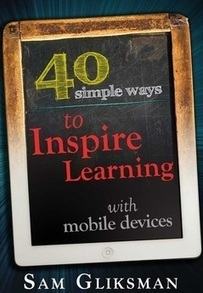 40 Simple Ways to Inspire Learning with Mobile Devices | Learning with Mobile Devices | Scoop.it