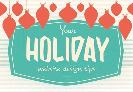 5 Quick and Easy Holiday Website Design Tips | Design Revolution | Scoop.it