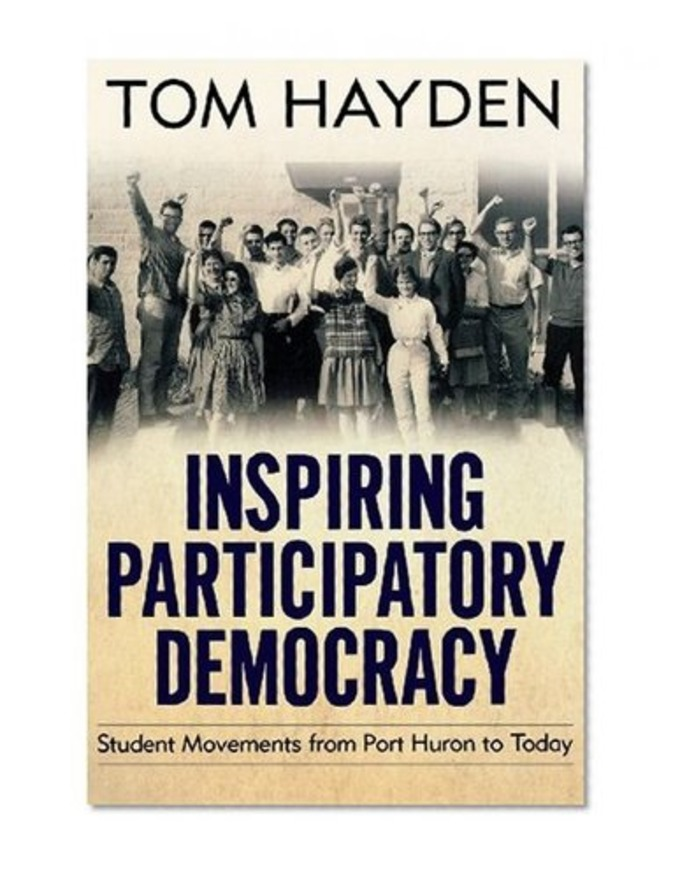 Inspiring Participatory Democracy: Student Movements from Port Huron to Today | real utopias | Scoop.it