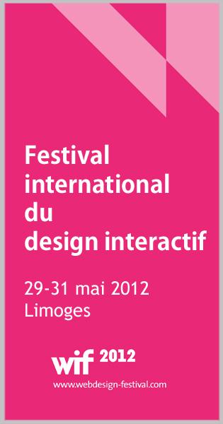 Wif 2012 Fr | Festival international du design interactif 29-31 mai 2012, Limoges, France | Transmedia lab | Scoop.it