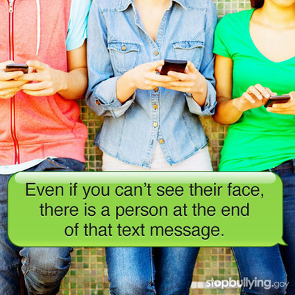 Even If You Can't See Their Face, There is a Person at the End of That Text Message | StopBullying.gov | Thinking | Scoop.it