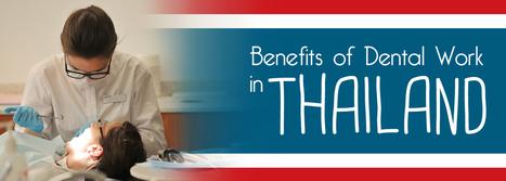 Benefits of Dental Work in Thailand | BangkokDental | Scoop.it