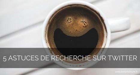 Twitter : 5 astuces de recherche à connaitre absolument | François MAGNAN  Formateur Consultant | Scoop.it