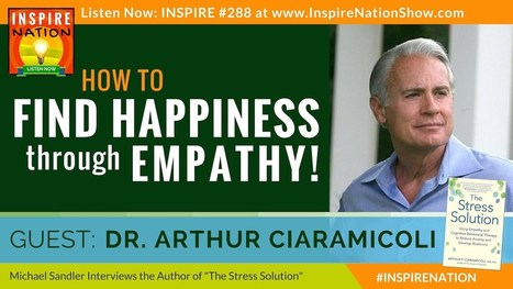"Podcast: How to Find Happiness through Empathy! (Dr. Arthur Ciaramicoli, ""The Stress Solution"" 