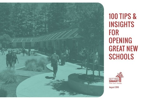 100 Tips & Insights for Opening Great New Schools | :: The 4th Era :: | Scoop.it