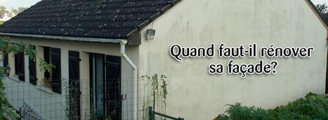 (BLOG) Quand faut-il rénover sa façade ? | Habitat intérieur | Scoop.it