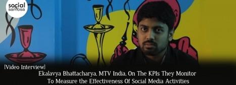 Ekalavya Bhattacharya (@ekalavyab), MTV India, on KPIs to Measure the Social Media Activities | Digital-News on Scoop.it today | Scoop.it