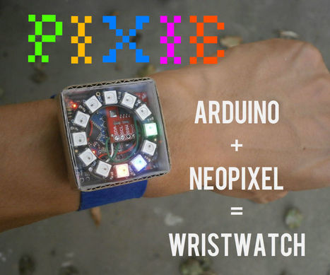 Pixie: An Arduino Based NeoPixel Wristwatch | Open Source Hardware News | Scoop.it