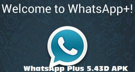 Download WhatsApp Plus 5.43D APK For Android - All New Tricks   whatsapp   Scoop.it