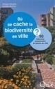 Podcast : Les mondes de la biodiversité urbaine - Sciences - France Culture   ECOLOGIE BIODIVERSITE PAYSAGE   Scoop.it