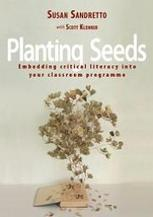 Planting Seeds: Embedding critical literacy into your classroom programme | New Zealand Council for Educational Research | Critical Literacy Now | Scoop.it