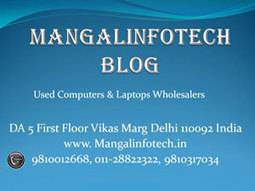 Used Laptop Computer Wholesalers | Mangalinfotech Blog | Computer wholesalers in India | Scoop.it