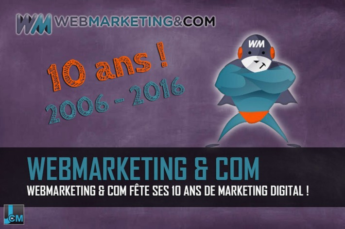 Webmarketing & com fête ses 10 ans de marketing digital ! | Le Journal du Community Manager | Scoop.it