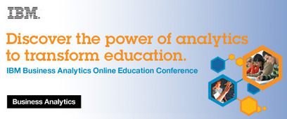 IBM Business Analytics Online Education Conference 2012 - Event Overview | Learning Analytics, Educational Data Mining, Adaptive Learning in Higher Education | Scoop.it