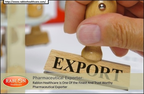 Pharmaceutical Exporter : Rablon Healthcare Having a Trustworthy Services | Health | Scoop.it