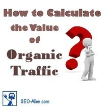 How to Calculate the Value of Organic Traffic | Allround Social Media Marketing | Scoop.it
