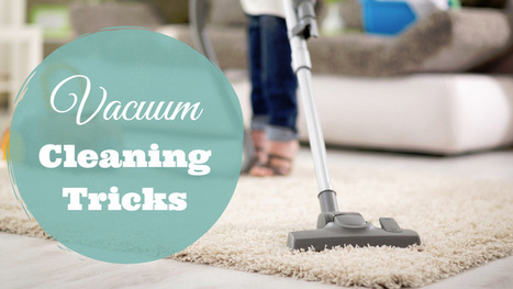 Vacuum Cleaning Tricks You Have Been Missing | Cleaning | Scoop.it