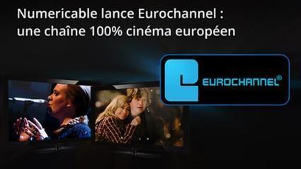 EuroChannel disponible chez Numericable Numéricable FAI - Echos du Net | Eurochannel | Scoop.it