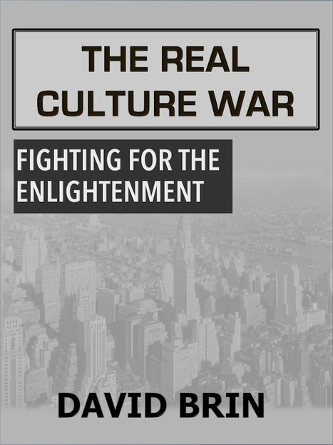The Real Culture War, Part Two: Fighting for the Enlightenment   Politics for the Twenty-first Century   Scoop.it
