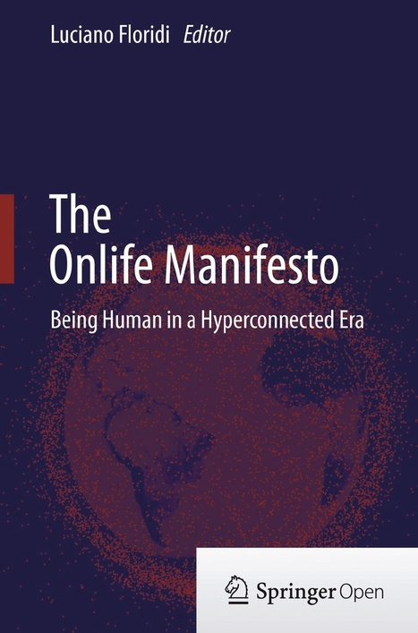 The Onlife Manifesto - Being Human in a Hyperconnected Era | Digital learning, literacies & identities | Scoop.it