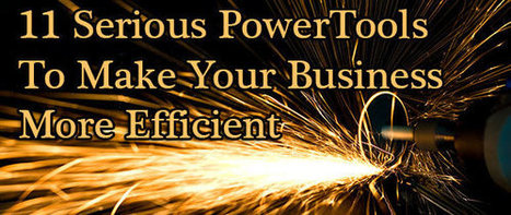 11 Serious PowerTools To Make Your Business More Efficient | How Social Media Affects Your Business | Scoop.it