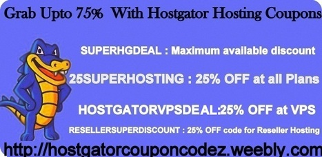 Hostgator Coupon Code - Grab Up To 75% Discount | Coupon Codes | Scoop.it