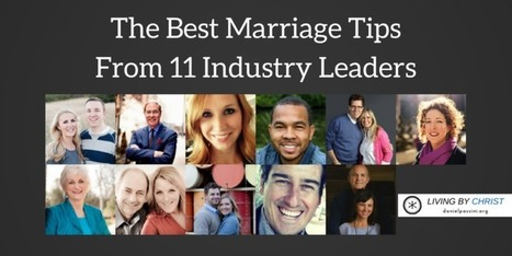 The Best Marriage Tips From 11 Industry Leaders | Marriage and Family (Catholic & Christian) | Scoop.it