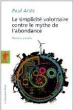 La simplicité volontaire contre le mythe de l'abondance - Paul Ariès | Villes en transition | Scoop.it