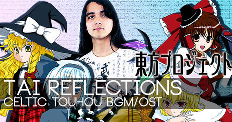 [Music] Episode 3 de Tai Reflections sur Touhou | Touhou Project ~ | Scoop.it