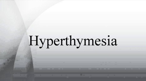 What is Hyperthymesia? The Highly Superior Autobiographical Memory (HSAM) | AnimalsTime | Scoop.it