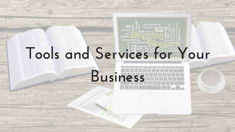 Tools and services for your business | Business in a Social Media World | Scoop.it