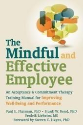 Mindful Employee | Fredrik Livheim | Workplace ACT | Scoop.it