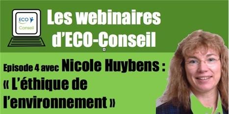Quatrième webinaire d'ECO-Conseil avec Nicole HUYBENS sur l'éthique et l'environnement   Le fil vert d'ECO-Conseil   Scoop.it