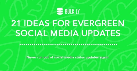 21 Ideas for Evergreen Social Media Content Updates | Inbound and Content Marketing | Scoop.it