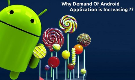 7 Reasons : Increasing Demand Of Android Applications | Android Development | Scoop.it