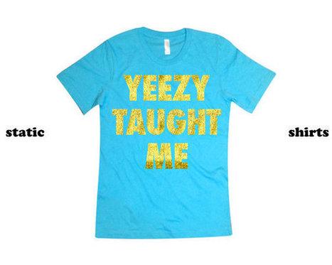 Yeezy Taught Me Shirt | Kanye West Tshirt | Yeezus Music Clothing | Fashion Shirt | Scoop.it