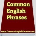 Common English Phrases | EFL- ESL BLOGS WORTH FOLLOWING | Scoop.it