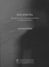 SER DIGITAL : MANUAL DE SUPERVIVENCIA PARA CONVERSOS A LA CULTURA ELECTRÓNICA | Arte y Tecnología | Scoop.it