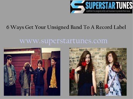 6 Ways Get Your Unsigned Band To A Record Label | Unsigned Artist | Scoop.it