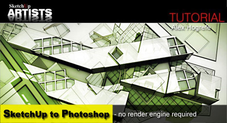 SketchUp to Photoshop – no render engine required   Infographie 3D   Scoop.it