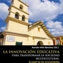 La Innovación Educativa para transformar la Sociedad Multicultural: El papel de las Universidades | Create, Innovate & Evaluate in Higher Education | Scoop.it