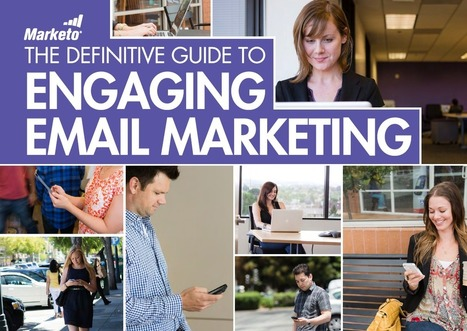 The Definitive Guide to Engaging Email Marketing – Marketo | Marketing automation | Scoop.it