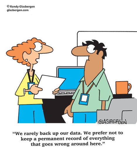 Backing up data - by Randy Glasbergen | fun for geeks | Scoop.it