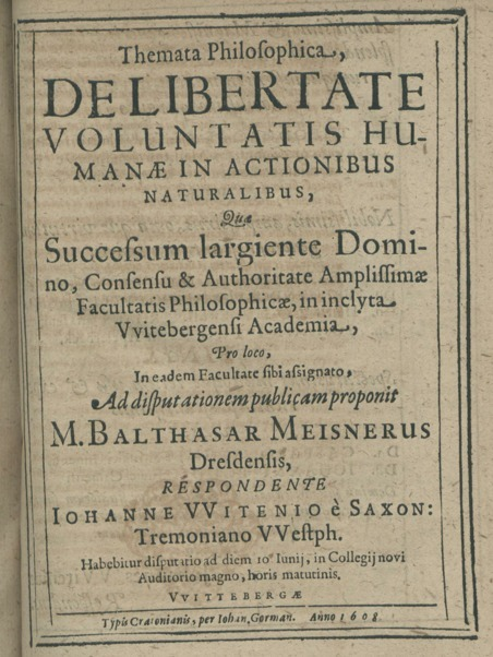 De libertate voluntatis humanae in actionibus naturalibus | Early modern philosophy (mostly natural) | Scoop.it