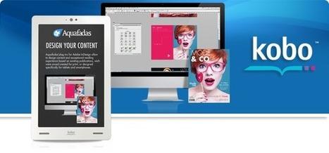 Aquafadas - Kobo Acquires Aquafadas | Digital Tablet Publishing | Scoop.it