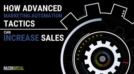 How advanced marketing automation tactics can increase sales | Growth Insights from Growth Engine Labs | Scoop.it