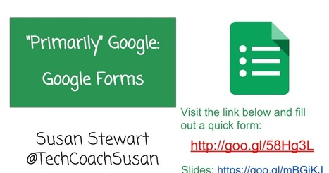 Primarily Google: K-3 Forms - Missouri GAFE Summit | Web 2.0 for Education | Scoop.it