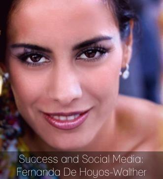 Success and Social Media with Fernanda De Hoyos-Walther   Evolution et développement   Scoop.it