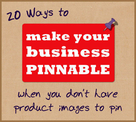 20 Ways to Make your Service Business More Pinnable   Small Business Blogging and Marketing   Scoop.it